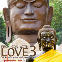 From Goa With Love Vol. 3 - 50 Psy-Trance And Goa Tunes — сборник