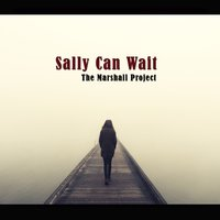 Sally Can Wait — The Marshall Project
