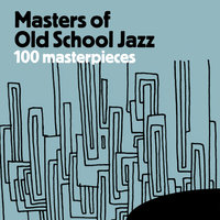 Masters of Old School Jazz - 100 Masterpieces — сборник