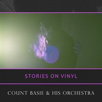 Stories On Vinyl — Count Basie & His Orchestra