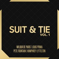 Suit & Tie Vol. 1 — Wilbur De Paris, Pete Fountain, Louis Prima, Humphrey Lyttelton