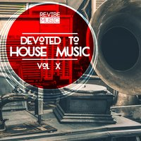 Devoted to House Music, Vol. 10 — сборник