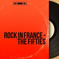 Rock in France - The Fifties — сборник