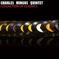 Collection of Classics — Charles Mingus Quintet
