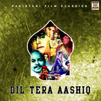 Dil Tera Aashiq (Pakistani Film Soundtrack) — Mushtaq Ali