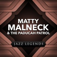 Jazz Legends — Matty Malneck & The Paducah Patrol