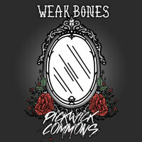 Weak Bones — Pickwick Commons