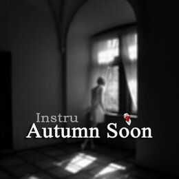 Autumn Soon — Instru