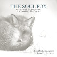 The Soul Fox — Amy Beach, Ned Rorem, Theodore Chanler, John DUKE, Richard HUNDLEY, Eric Ewazen