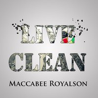 Live Clean — Maccabee Royalson