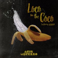 Loco on the Coco — Aris Morello, Bbram