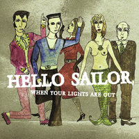 When Your Lights Are Out — Hello Sailor