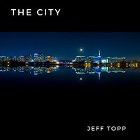 The City — Jeff Topp