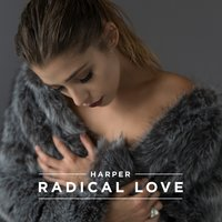 Radical Love — Harper