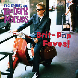 Brit-Pop Faves! — Yod Crewsy and the Dark Marbles