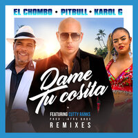 Dame Tu Cosita — Pitbull, El Chombo, Karol G, Cutty Ranks