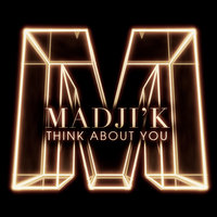 Think About You — Madji'k