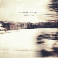 Slow Motion Days — Sven Laux