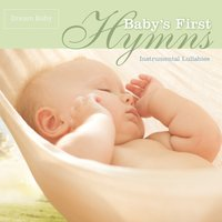 Baby's First Hymns — Dream Baby
