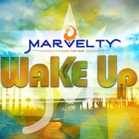 Wake Up (It's Your Time Now) — Marvelty