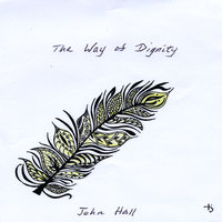 The Way of Dignity — John Hall