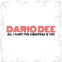 All I Want for Christmas Is You — Dario Dee