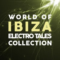 World of Ibiza Electro Tales Collection — сборник