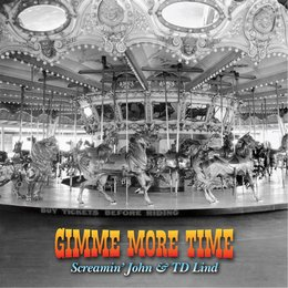 Gimme More Time — Screaming John & TD Lind