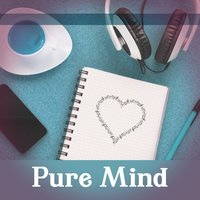 Pure Mind – Creative Music for Study, Better Memory & Focus, Easier Learning — Studying Music Group