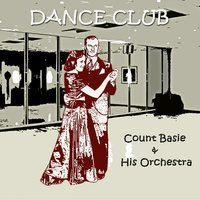 Dance Club — Count Basie & His Orchestra