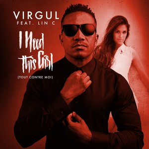 Virgul, Lin C - I Need This Girl (Tout contre moi)