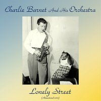 Lonely Street — Charlie Barnet and His Orchestra