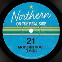 Northern On the Real Side - 21 Modern Soul Classics — сборник