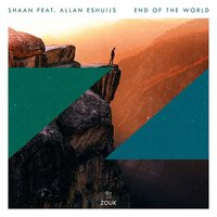 End Of The World — Shaan, Allan Eshuijs