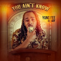 You Ain't Know — Guy, Yung Fee