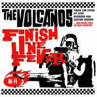 Finish Line Fever — The Volcanos