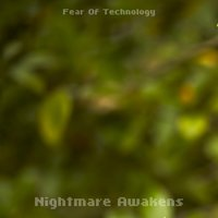 Nightmare Awakens — Fear Of Technology