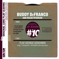 Buddy De Franco & Oscar Peterson - Play George Gershwin — Buddy de Franco & Oscar Peterson, Buddy de Franco & Oscar Peterson, Buddy de Franco & Oscar Peterson