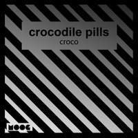 Croco — Crocodile Pills