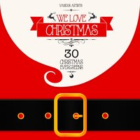 We Love Christmas (30 Christmas Evergreens) — сборник