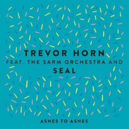 Ashes to Ashes — Trevor Horn, Seal, The Sarm Orchestra