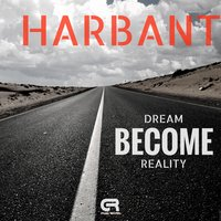Dream Become Reality — Harbant