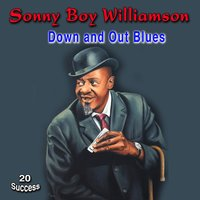 Down and Out Blues — Sonny Boy Williamson