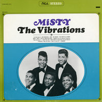 Misty — The Vibrations