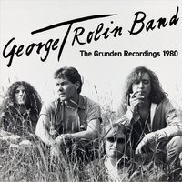 The Grunden Recordings 1980 — George T Rolin Band