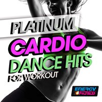 Platinum Cardio Dance Hits for Workout — сборник
