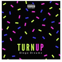 Turn Up — Diego Dreamz