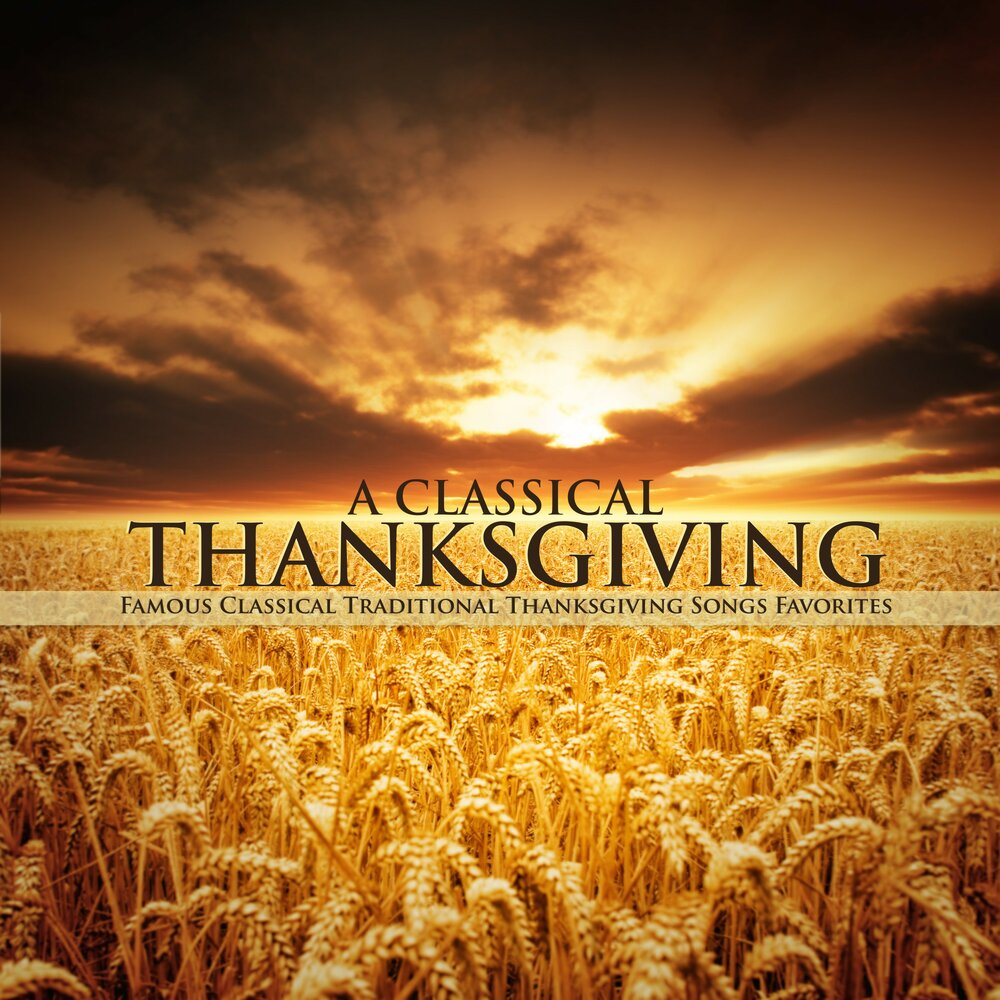 A Classical Thanksgiving - Famous Classical Traditional
