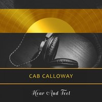 Hear And Feel — Cab Calloway