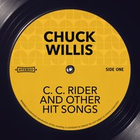 C. C. Rider and other Hit Songs — Chuck Willis